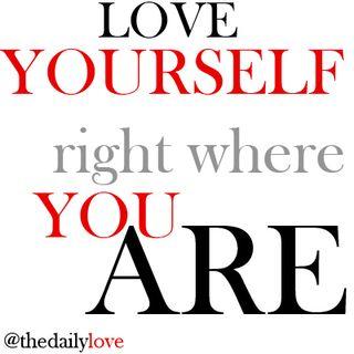 LOVEYOURSELFwhereyouARE